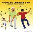 My Dad, My Granddad, & Me by Terry Lewis (Paperback / softback, 2013)