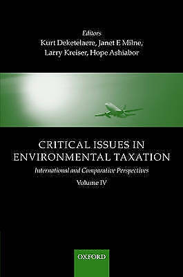Critical Issues in Environmental Taxation: Volume IV: International and...