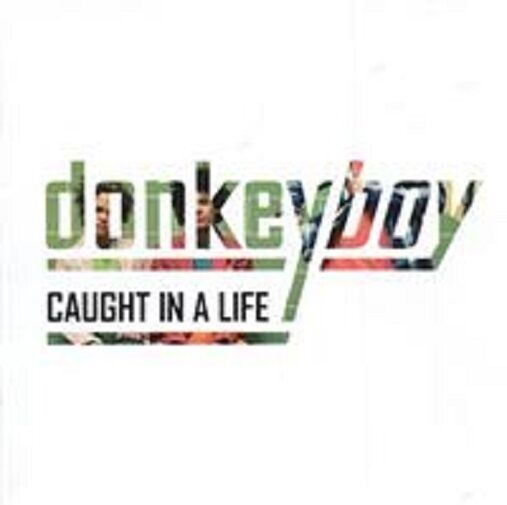 """Donkeyboy - """"Caught In A Life"""" - 2009"""