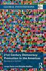 21st Century Democracy Promotion in the Americas: Standing Up for the Polity by Jorge Heine, Brigitte Weiffen (Paperback, 2014)