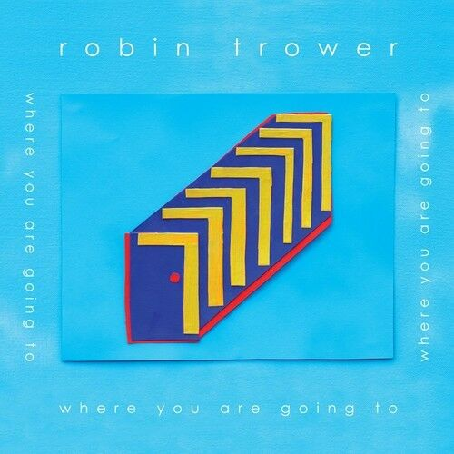 Robin Trower - Where You Are Going To [New CD]