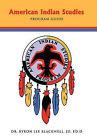 American Indian Studies Program Guide by Dr. Byron Lee Blackwell JD Ed.D (Hardback, 2010)