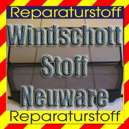 Stoff Bezug Netzstoff Reparatur Windstop Cloth textile NEU Cabrio Windschott
