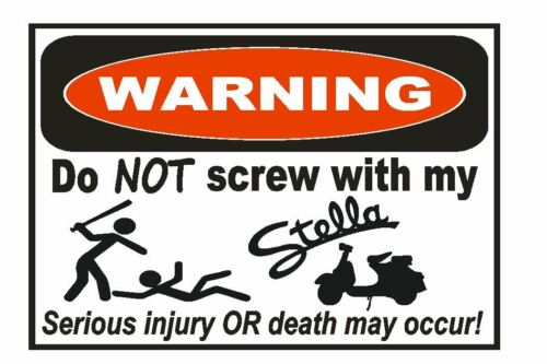 Stella Moped Scooter Funny Warning Sticker Go Bike Toy Sign Decal Label D735