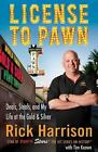 License to Pawn : Deals, Steals, and My Life at the Gold and Silver by Tim Keown and Rick Harrison (2011, Hardcover)