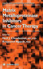 Matrix Metalloproteinase Inhibitors in Cancer Therapy by Humana Press Inc. (Hardback, 2000)