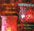Meet Me Under the Mistletoe [Digipak] by Diane Van Deurzen/Lisa Otey (CD, 2010, Owl's Nest Productions)