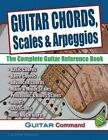 Guitar Chords, Scales and Arpeggios: The Complete Guitar Reference Book by Laurence Harwood (Paperback / softback, 2014)