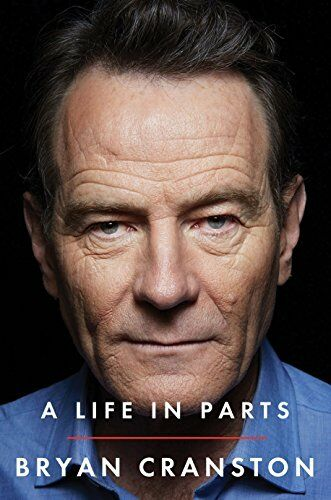 A Life in Parts By Bryan Cranston. 9781409156574