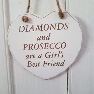 Diamanti e Prosecco sono un GIRL'S BEST FRIEND N Shabby Chic Placca Cuore Bianco  </span>