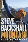 Mountain: A Life on the Rocks by Steve Backshall (Paperback, 2016)