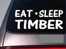 "Eat Sleep Timber Sticker *H24* 8"" vinyl logging logger chainsaw lumberjack"