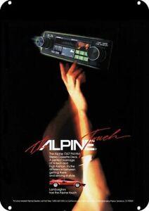 1984 ALPINE 7347 CAR STEREO Replica Metal Sign- LAMBORGHINI HAS THE ALPINE TOUCH