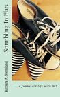 Stumbling in Flats by Barbara A. Stensland (Paperback, 2015)