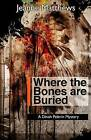 Where the Bones Are Buried: A Dinah Pellerin Mystery by Jeanne Matthews (Paperback / softback, 2015)
