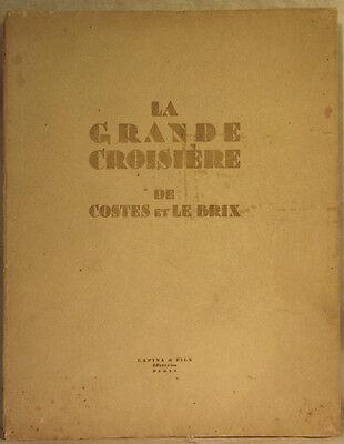COSTES & LE BRIX  La GRANDE CROISIERE 1928 DESSINS DE HALLO EXEMPLAIRE NUMEROTE