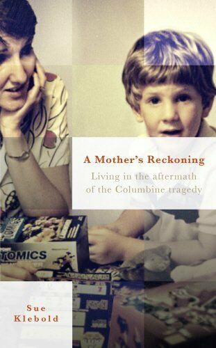1 of 1 - A Mother's Reckoning: Living in the aftermath of the..., Klebold, Sue 0753556790