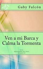 Apasionados Por Jesús: Ven a Mi Barca y Calma la Tormenta by Gaby R. (2015,...