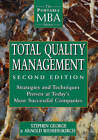 Total Quality Management: Strategies and Techniques Proven at Today's Most Successful Companies by Stephen George, Arnold Weimerskirch (Hardback, 1998)