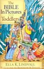 The Bible in Pictures for Toddlers by Ella K Lindvall (Hardback)