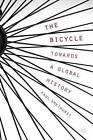 The Bicycle - Towards a Global History by Paul Smethurst (Paperback, 2015)