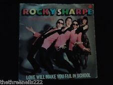 "VINYL 7"" SINGLE - LOVE WILL MAKE YOU FAIL IN SCHOOL - ROCKY SHARPE & THE REPLAYS"
