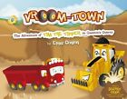 Vroom-Town: The Adventure of Tim the Tipper in Quentin's Quarry by Emer Conlon (Hardback, 2014)