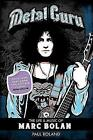 Metal Guru: The Life And Music Of Marc Bolan by Cadiz Music Ltd (Paperback, 2017)