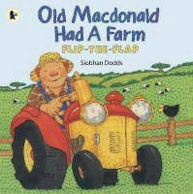 Old Macdonald Had a Farm (Flip the Flap), Dodds, Siobhan, Good Book