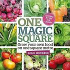 One Magic Square: Grow Your Own Food on One Square Metre by Lolo Houbein (Hardback, 2015)