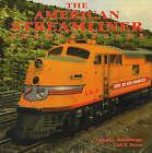 American Streamliner: Pre-War Years by Donald J. Heimburger, Carl Bryon (Hardback, 1996)