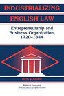 Industrializing English Law: Entrepreneurship and Business Organization, 1720-1844 by Ron Harris (Paperback, 2011)