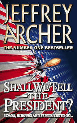 Good, Shall We Tell the President?, Archer, Jeffrey, Book