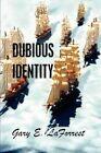 Dubious Identity by Gary E Laforrest (Paperback / softback, 2009)