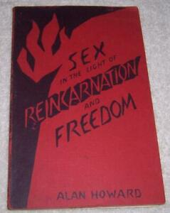 Sex in the Light of Reincarnation and Freedom Alan Howard