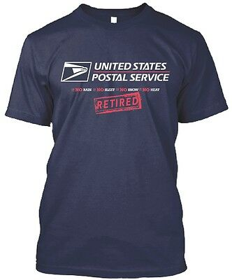 USPS POSTAL POST OFFICE RETIRED NO Rain Sleet Snow Heat NAVY 2 COLOR T-SHIRT