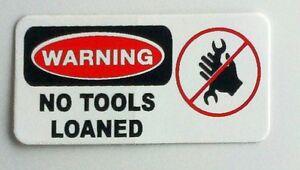 3-Warning-No-Tools-Loanedl-Hard-Hat-Toolbox-LunchBox-Helmet-Sticker