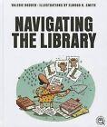 Navigating the Library by Valerie Bodden (Hardback, 2012)