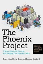 The Phoenix Project: A Novel about IT, DevOps, and Helping Your Business Win...