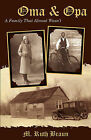 Oma & Opa  : The Family That Almost Wasn't by Ruth Braun (Paperback / softback, 2009)
