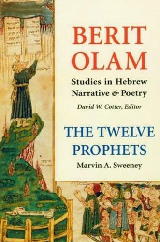 Berit Olam: The Twelve Prophets by Marvin A. Sweeney (author)