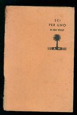 STOUT REX SEI PER UNO MONDADORI 1937 I° EDIZ. LIBRI GIALLI 168