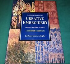 A Complete Guide to Creative Embroidery by Jan Beaney & Jean Littlejohn