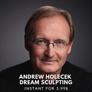➕ Value $399 Andrew Holecek Dream Sculpting Course