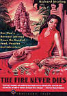 The Fire Never Dies: One Man's Raucous Romp Down the Road of Food, Passion, and Adventure by Richard Sterling (Paperback, 2001)