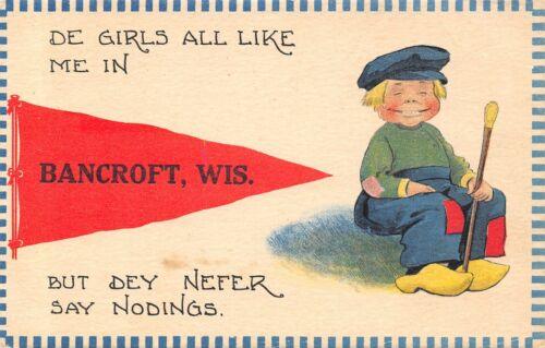 """De Girls All Like Me"" in Bancroft WisconsinThey Nefer Say Noding1914 Pennant"