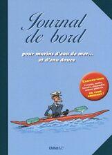 Journal De Bord Pour Marins D'eau De Mer - Et D'eau Douce  - Christophe Absi