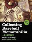 Collecting Baseball Memorabilia: A Handbook by Dan Zachofsky (Paperback, 2009)