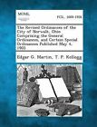 The Revised Ordinances of the City of Norwalk, Ohio Comprising the General Ordinances, and Certain Special Ordinances Published May 4, 1903 by T P Kellogg, Edgar G Martin (Paperback / softback, 2013)