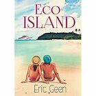 Eco Island by Eric Geen (Paperback, 2015)